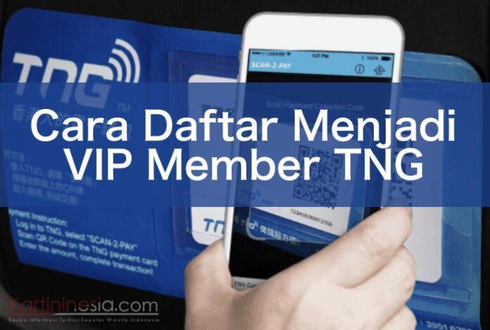 Cara daftar menjadi VIP member di TNG Gratis